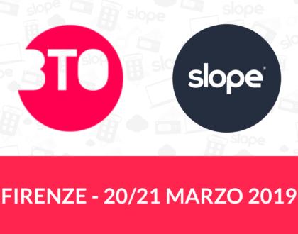 BTO Firenze: incontra il team Slope e segui il nostro seminario