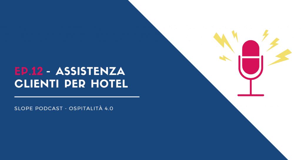 Ep.12 - Quale assistenza clienti pretendere quando si acquista un software gestionale per hotel