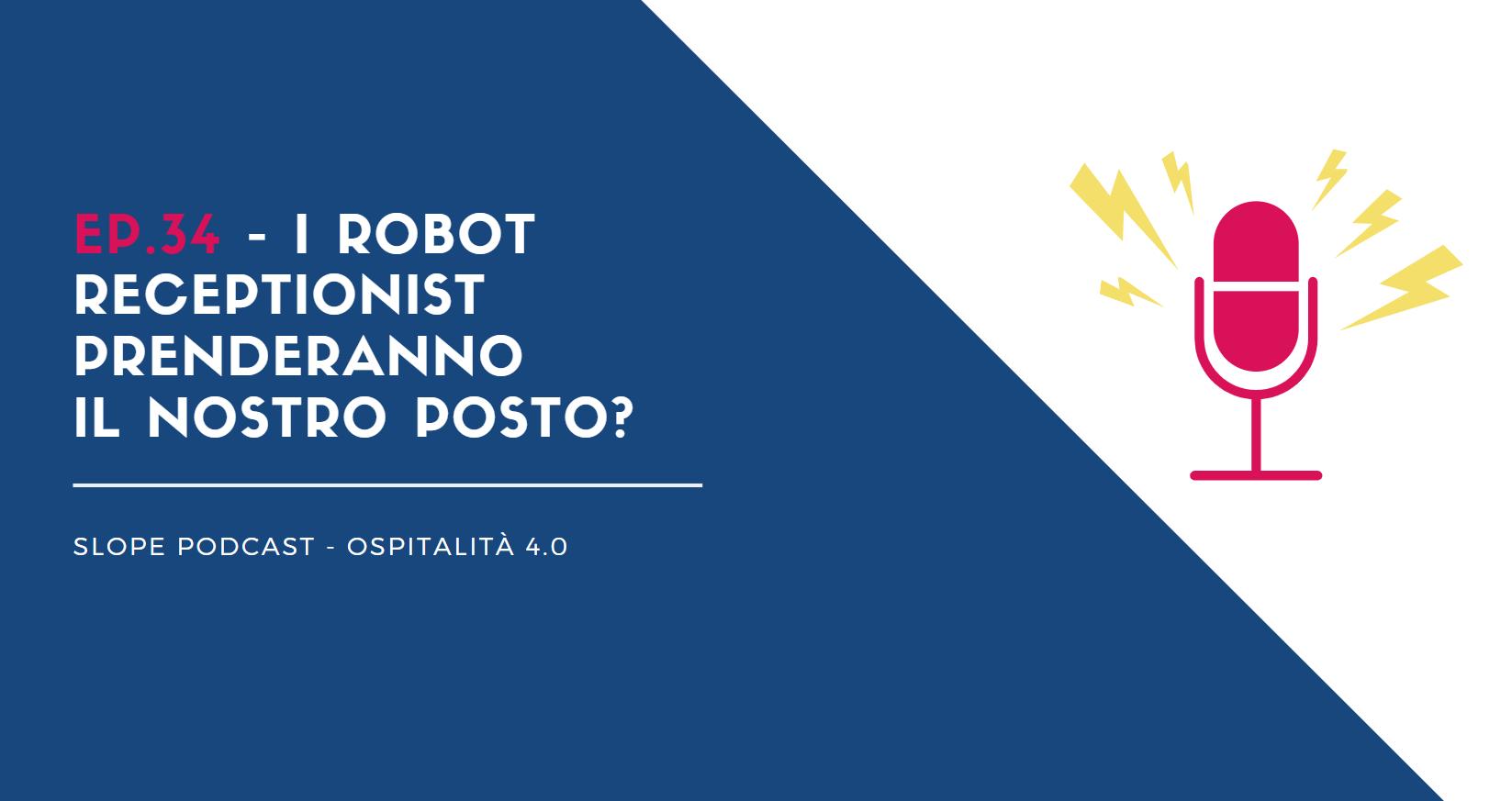 Robot Receptionist Podcast Ospitalità 4.0 Slope