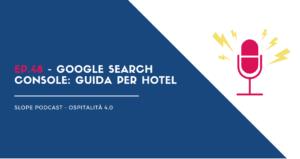 Google Search Console guida e consigli per gli hotel