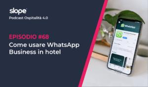 WhatsApp Business per Hotel come utilizzarlo