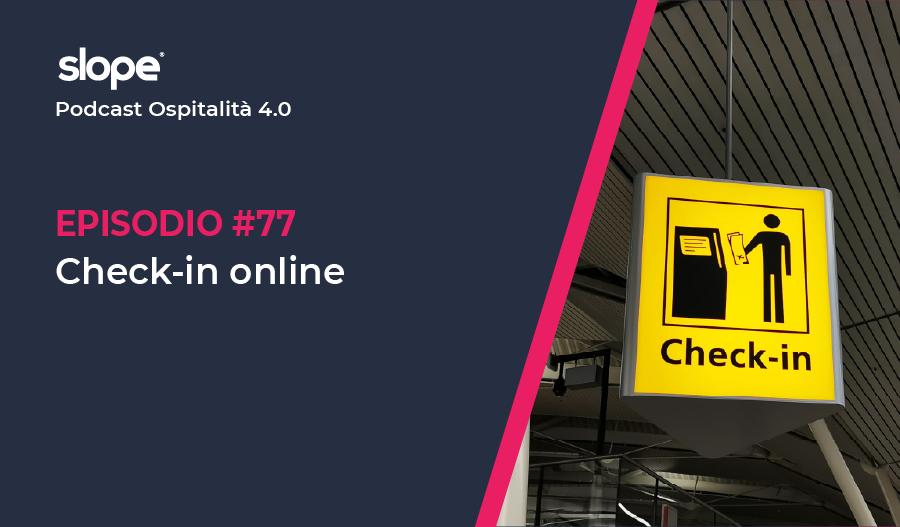 Puntata del podcast Ospitalità 4.0 in cui si parla di check-in online