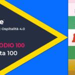 Puntata 100 podcast Ospitalità 4.0