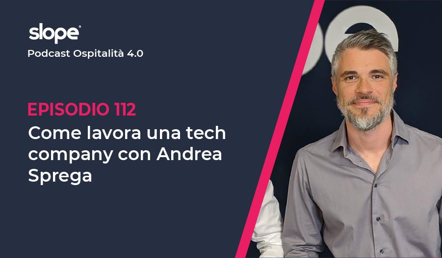 Come lavora una tech company con Andrea Sprega (Slope)